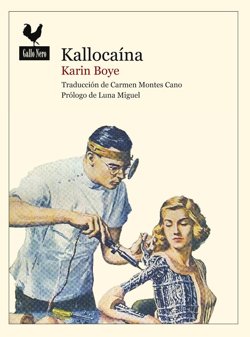 Kallocaína, de la escritora sueca KarinBoye, libro por cuya traducción al español la profesora del CLM Carmen Montes obtuvo en 2013 el Premio Nacional a la Mejor Traducción